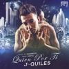 J Quiles - Quien Por Ti (Prod.By Magnifico, Nenus & Lelo)