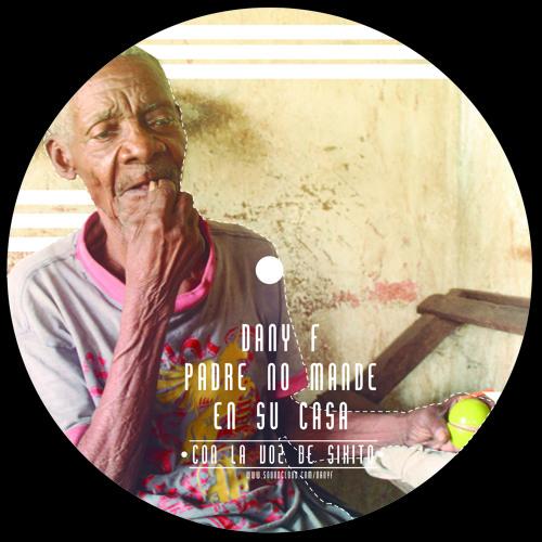 Dany F - Padre No Mande En Su Casa (press buy to download)