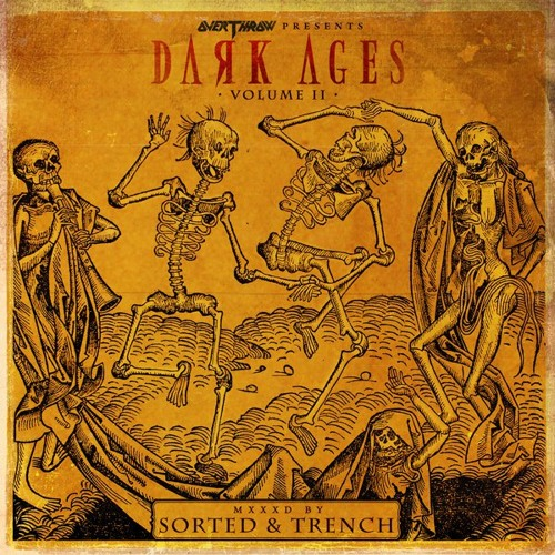 The Overthrow Presents - Dark Ages Vol 2 (Mixed by Sorted & Trench)