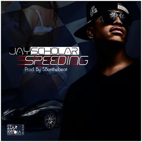 Jay Scholar - Speeding (Prod By SBonthebeat)