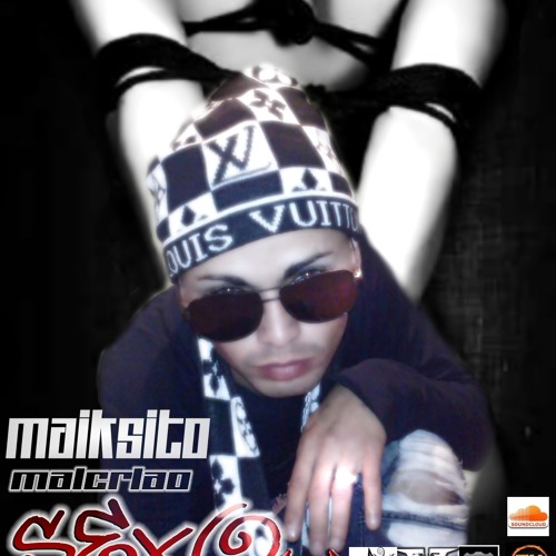 MAIKSITO - SEXO Y MASOQUISMO (prod. by malcriao records maiksito malcriao)