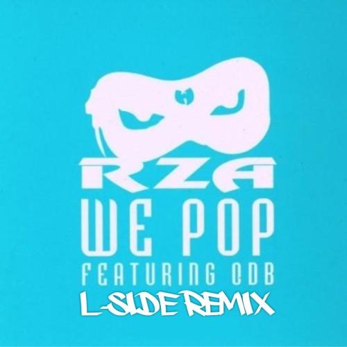 RZA - WE POP ft. ODB ( L-SIDE REMIX )