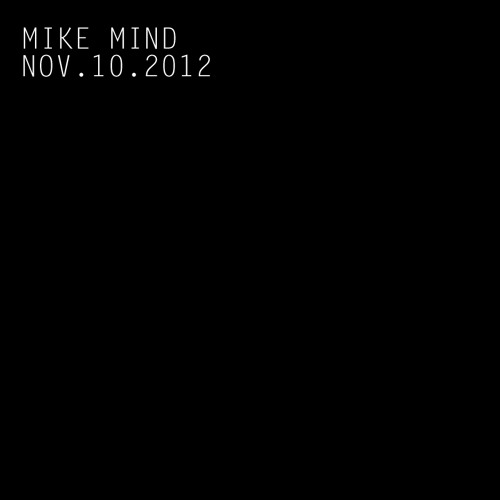 Mike Mind @ Neon : November 10th, 2012 [Download]