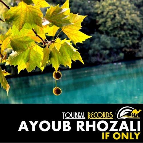 Ayoub Rhozali - If Only (6reenlight Remix)