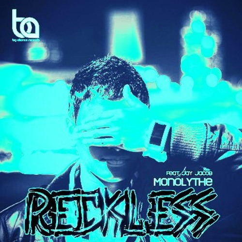 "Monolythe feat Jay Jacob - Reckless (E.C.S. Ferrer remix)[Big Alliance Records]""OUT NOW ON BEATPORT"""