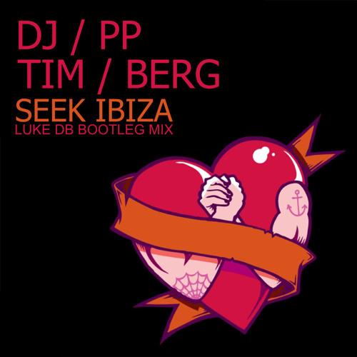 Dj PP Vs Tim Berg - Seek Ibiza (Luke DB Bootleg Mix)
