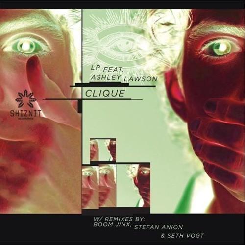 LP - Clique feat. Ashley Lawson (Boom Jinx Remix)