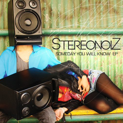 StereonoiZ - Someday You Will Know EP