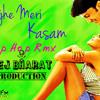 Tujhe Meri Kasam Hip Hop Mix Deej Bharat B Production