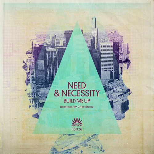 Need & Necessity_Build Me Up_Chas Bronz Remix_OUT NOW ON SPIRIT SOUL