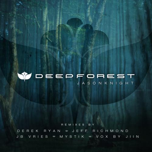 Jason Knight ft Jiin-Deep Forest (Derek Ryan Remix)