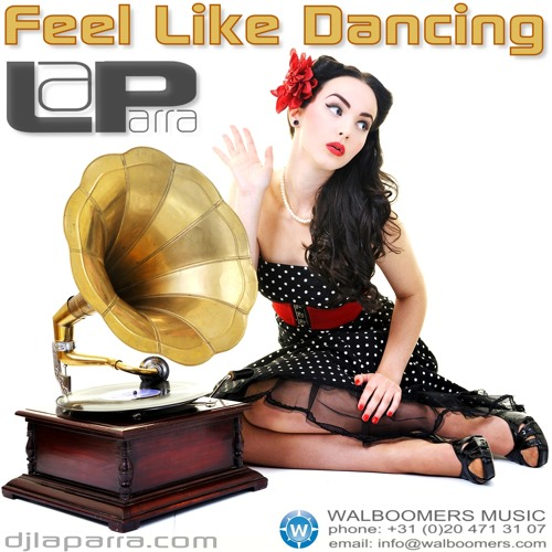 La Parra - Feel like Dancing (club edit)