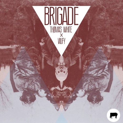 Thømas White x Vilify - Brigade EP