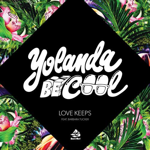 Yolanda Be Cool ft. Barbara Tucker 'Love Keeps' [Rob Pix Remix]