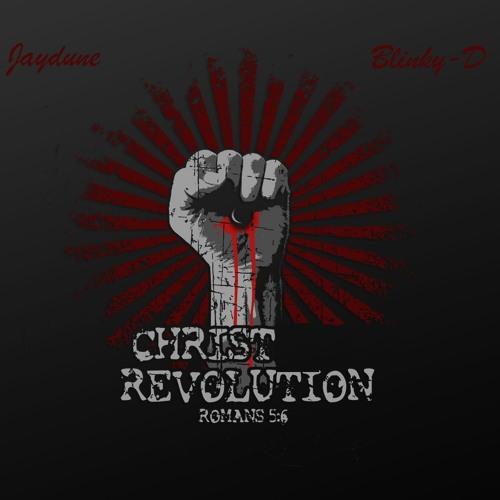 Jaydune-Christ revolution ft.Blinky-D