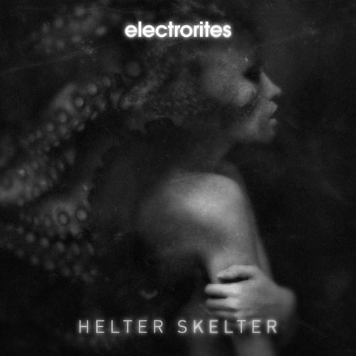 Electrorites - Helter Skelter (Charlie Don't Surf Mix)