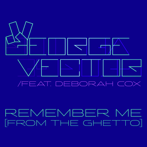 George Vector feat. Deborah Cox - Remember Me (From The Ghetto) (Radio Edit)