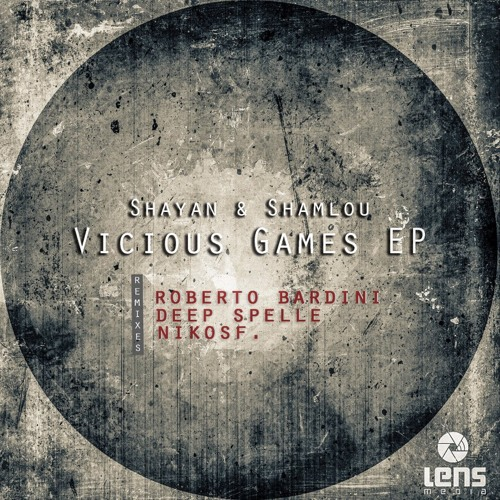 Shayan & Shamlou - Vicious Games (Deep Spelle's One In A Million Remix) [Lens Media]