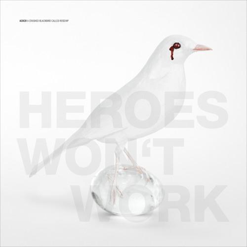 heroes won't work