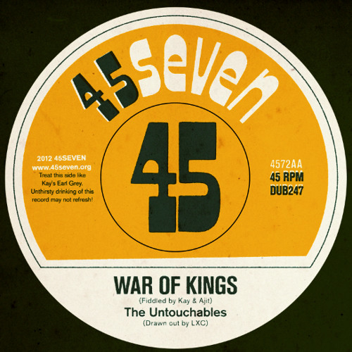 The Untouchables - War Of Kings (4572AA) 45SEVEN OUT NOW!!!