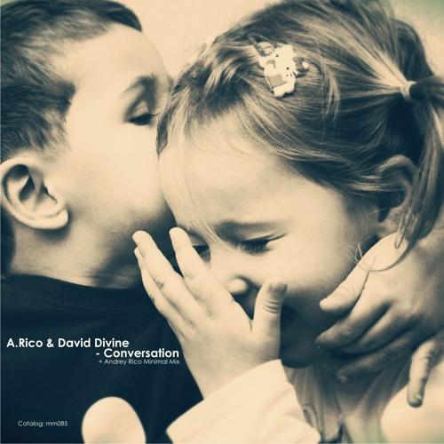 A.Rico & David Divine - Conversation (Original Mix)