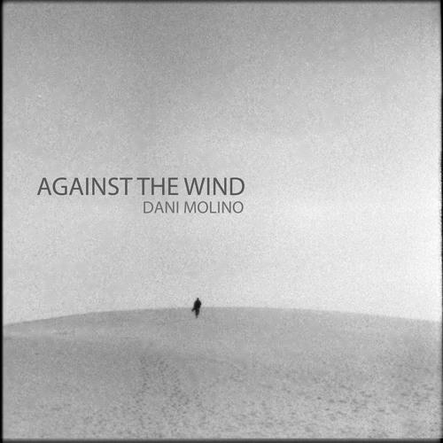 Dani Molino - Against the wind - Full Album