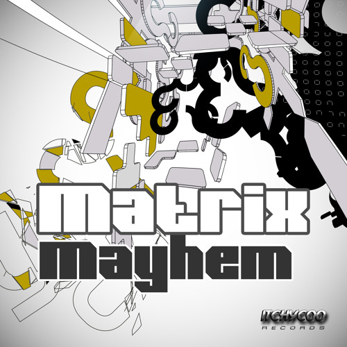 MATRIX - Mayhem (Original mix) - ITCHYCOO RECORDS