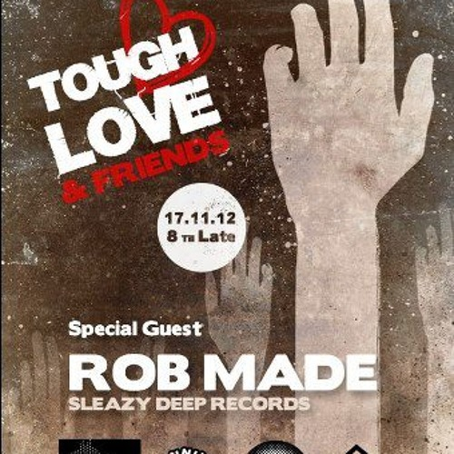 Rob Made @ Tough Love & Friends (HOXTON PONY 17.11.2012)