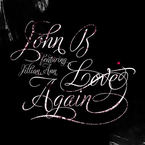 John B ft. Jillian Ann - Love Again (Seba Remix) [CLIP]