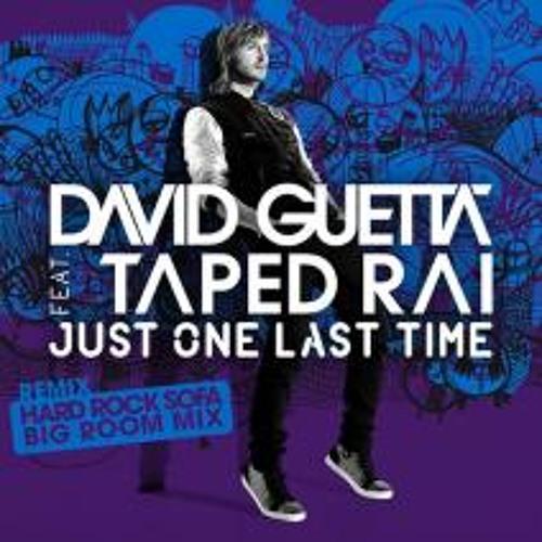 David Guetta ft. Taped Rai - Just One Last Time (Hard Rock Sofa Big Room Mix)