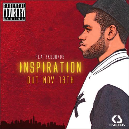 @Platz Ksounds - Inspiration ( #Inspiration Mixtape out NOW )