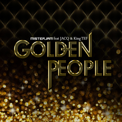 GOLDEN PEOPLE (TEASER) - Mister Jam feat JACQ & King TEF