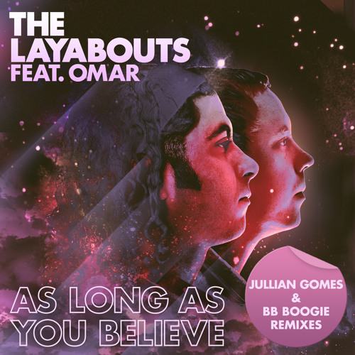 The Layabouts feat. Omar - As Long As You Believe (BB Boogie Remix)