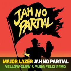 Major Lazer - Jah No Partial (Yellow Claw & Yung Felix Remix) *FREE DOWNLOAD*