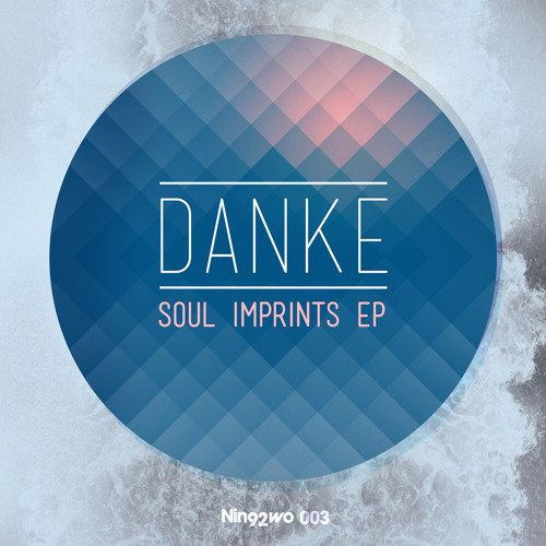 Danke - Soul Imprints EP [November 20th @ Beatport]