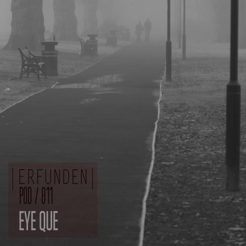 ERFUNDEN   Pod 011   Eye Que