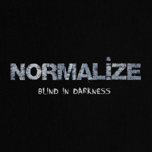 Normalize - Blind In Darkness - Preview - Out Now at Beatport | Psyshop