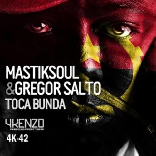 Mastiksoul & Gregor Salto - Toca Bunda (Wonder Pt Remix) FREE DOWNLOAD