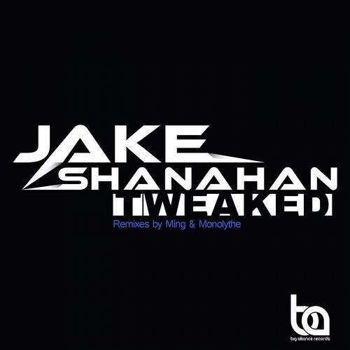 Jake Shanahan - Tweaked (MING Remix)