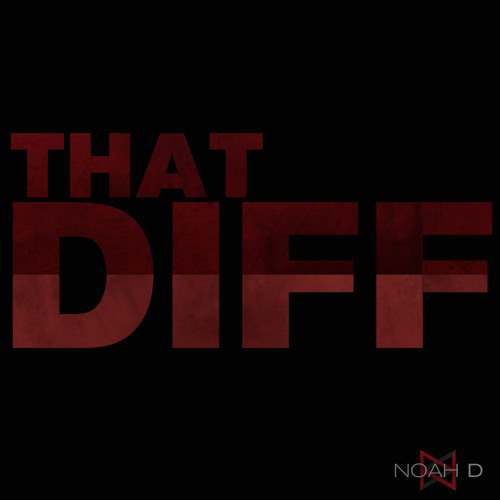 Noah D - That Diff (Original Mix) [Free DL]