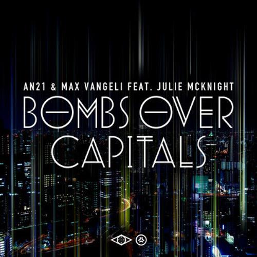 AN21 & Max Vangeli feat. Julie Mcknight - Bombs over capitals (Alan Bounce Remix)