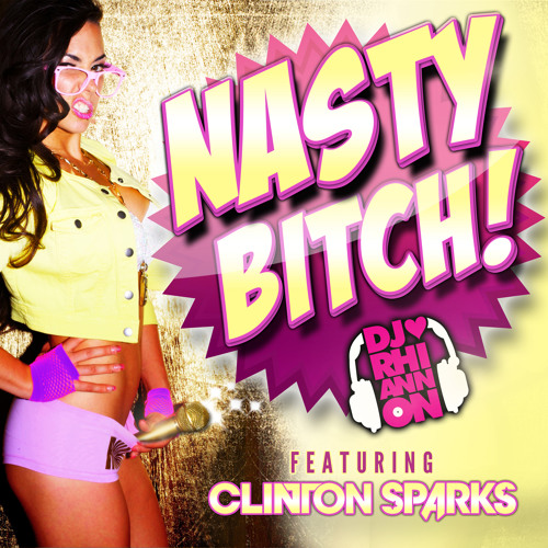 Nasty Bitch (Clinton Sparks Trap Remix)