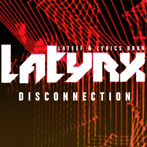 "Latyrx ""Gorgeous Spirits (Aye, Let's Go!)"" - Disconnection EP"