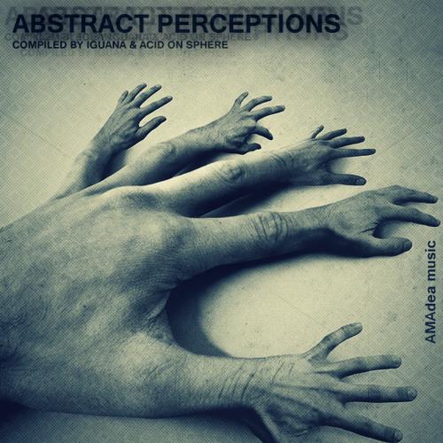 "KADUM vs Iguana - Abstract Perceptions (Original Mix) ""VA - Abstract Perceptions"""