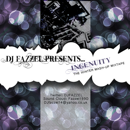 DJ Fazzel Presents....Ingenuity 2012 Winter Mash-Up Mixtape