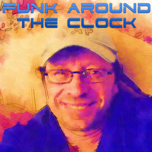 Funk Around The Clock
