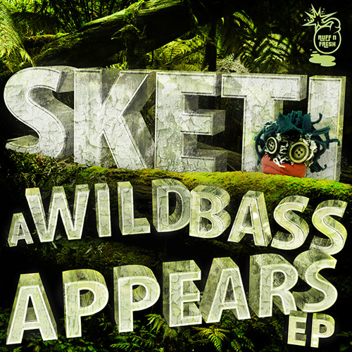 Sketi - Wild Bass [OUT ON BEATPORT NOW!!]
