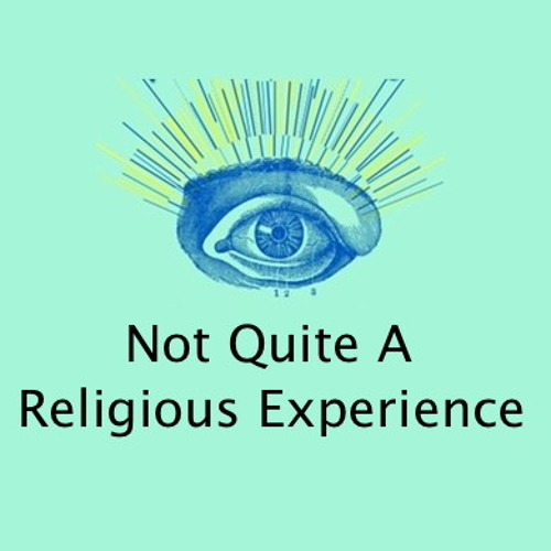Not Quite A Religious Experience
