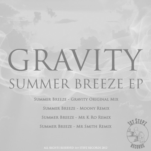 Gravity - Summer Breeze Showreel (OUT NOW ITUNES, AMAZON, JUNO ETC)