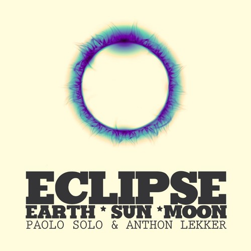 Paolo Solo & Anthon Lekker - Earth (Original Mix) [Eclipse EP]